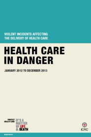 Health care in danger: Violent incidents affecting the delivery of health care January 2012 to December 2013