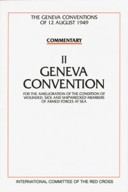 Commentary on the Geneva Conventions of 12 August 1949. Volume II