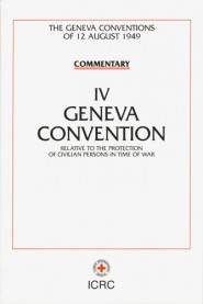 Commentary on the Geneva Conventions of 12 August 1949. Volume IV.