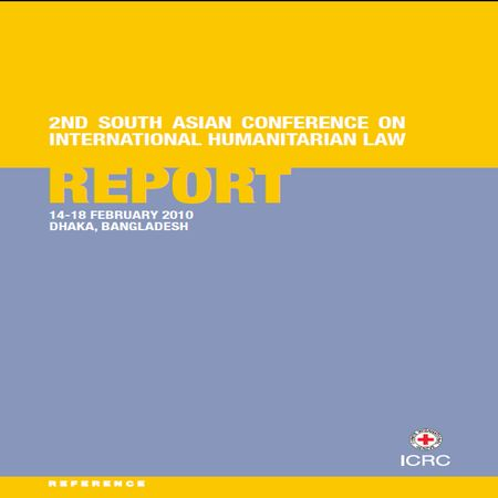 2nd South Asian Conference on international humanitarian law - Report