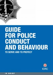 To serve and protect: guide for police conduct and behaviour