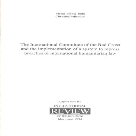 The International Committee of the Red Cross and the implementation of a system to repress breaches of international humanitarian law