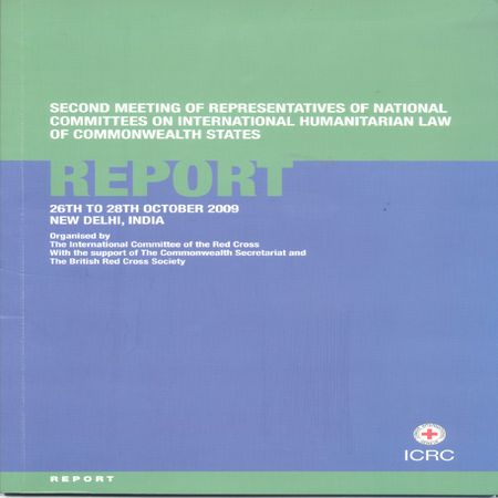 Second meeting of representatives of National Committees on International Humanitarian Law of Commonwealth States : Report 26th to 28th  October 2009 New Delhi, India