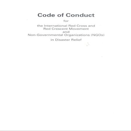 Code of Conduct for the International Red Cross and Red Crescent Movement and Non-Governmental Organizations (NGOs) in Disaster Relief