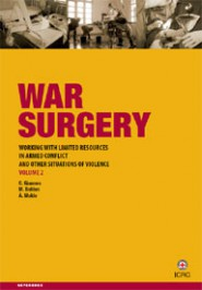 War surgery: Working with limited resources in armed conflict and other situations of violence – Volume 2