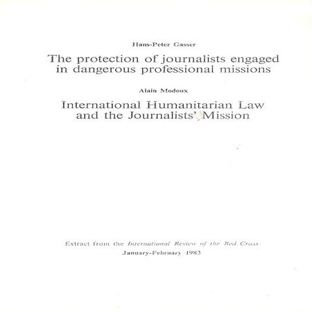 The protection of journalists engaged in dangerous professional missions