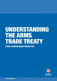 Understanding the arms trade treaty - From a humanitarian perspective