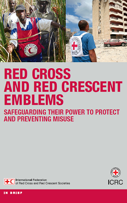 Red Cross and Red Crescent Emblems - Safeguarding their power to protect and preventing misuse