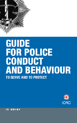 To serve and to protect: Guide for police conduct and behaviour (includes section on first aid)