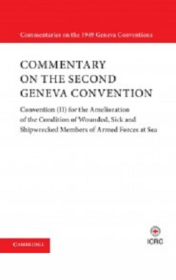 Updated Commentary on the Geneva Conventions of August 12 1949. Volume II, 2017