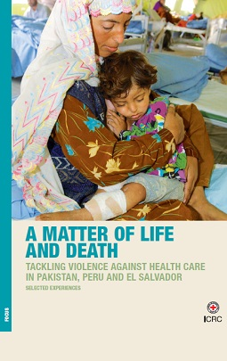 A Matter of Llife and death: Tackling violence against health care in Pakistan, Peru and El Salvador