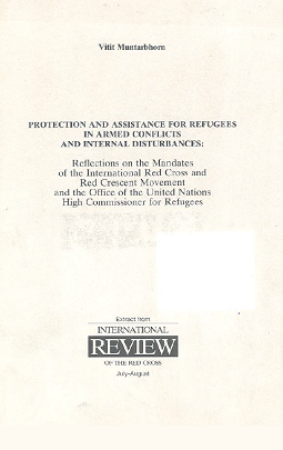 Protection and assistance for refugees in armed conflicts and internal disturbances : Reflections on the mandates of the International Red Cross and Red Crescent Movement and the Office of the United Nations High Commissioner for Refugees