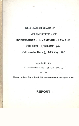 Regional seminar on the implementation of international humanitarian law and cultural heritage law, Kathmandu, 19-23 May 1997