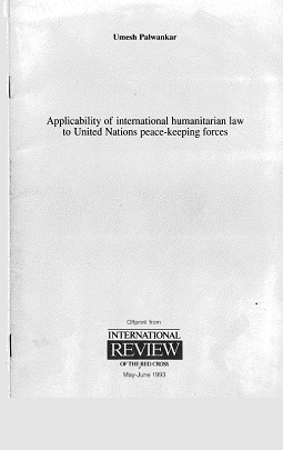 Applicability of international humanitarian law to United Nations peace-keeping forces