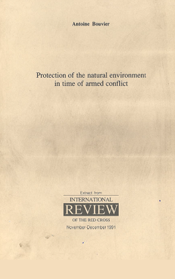 Protection of the natural environment in time of armed conflict