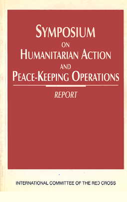 Symposium on humanitarian action and peace-keeping operations - Report