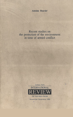 Recent studies on the protection of the environment in time of armed conflict
