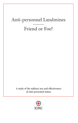 Anti-personnel Landmines. Friend or foe ? A study of the military use and effectiveness of anti-personnel mines