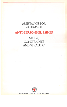 Assistance for victims of anti-personnel mines : Needs, constraints and strategy