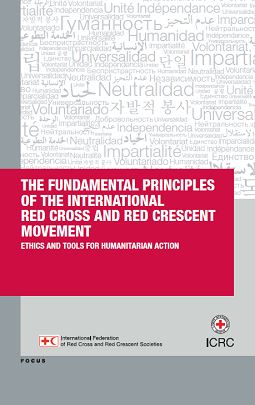 The Fundamental Principles of the Red Cross and Red Crescent - Ethics and tools for humanitarian action