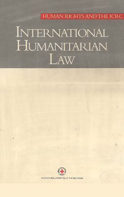 International humanitarian law  : human rights and the ICRC